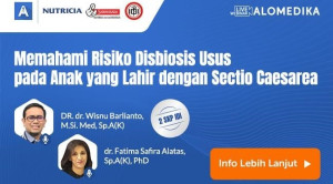 Live Webinar: Memahami Risiko Disbiosis Usus pada Anak yang Lahir dengan Sectio Caesarea