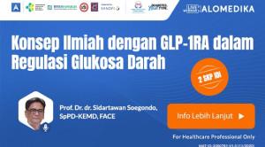 Live Webinar: Konsep ilmiah dengan GLP-1RA dalam regulasi glukosa darah