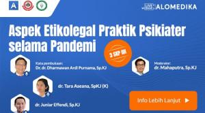 Live Webinar: Aspek Etikolegal Praktik Psikiater selama Pandemi