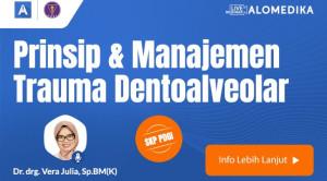 Live Webinar: Prinsip dan Manajemen Trauma Dentoalveolar
