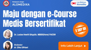 Live Webinar: Maju dengan e-Course Medis Bersertifikat