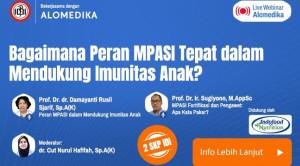 Live Webinar: Bagaimana Peran MPASI yang Tepat dalam Mendukung Imunitas Anak?