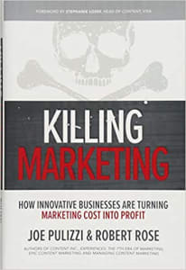Killing Marketing by Joe Pulizzi & Robert Rose
