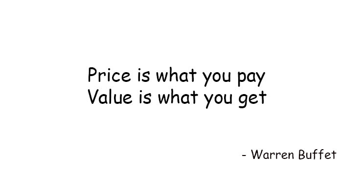 Prive is what we pay, value is what we get