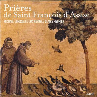 Prières de St François d'Assise - Michaël Lonsdale, Claire Meunier et Luc Reydel
