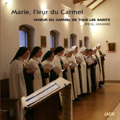 Marie, Fleur du Carmel - Chœur des Moniales de Pécs