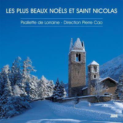 Les plus beaux Noëls et Saint Nicolas - Psallette de Lorraine - Direction Pierre Cao