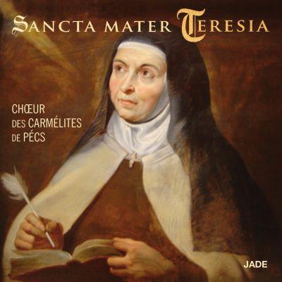 Sancta Mater Teresia - Chœur des Carmélites de Pécs