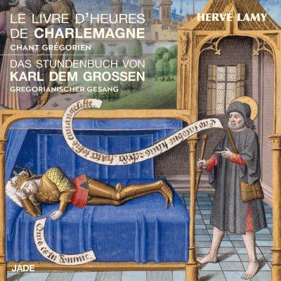 Le Livre d'Heures de Charlemagne - Hervé Lamy - Chœur Grégorien de Paris