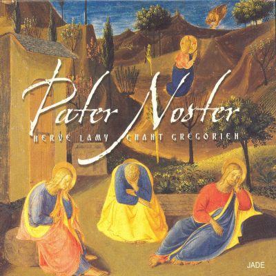 Pater Noster - Hervé Lamy / Chœur Grégorien de Paris / Petits Chanteurs de Sainte-Croix de Neuilly