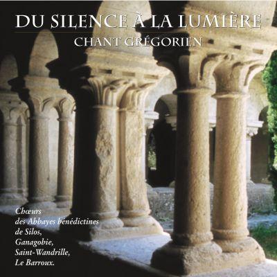 Du Silence à la Lumière - Chant Grégorien