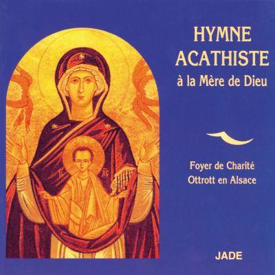 Hymne Acathiste à la Mère de Dieu - Foyer de Charité - Ottrott en Alsace