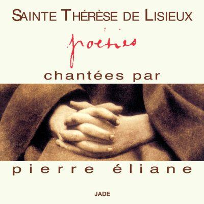 Sainte Thérèse - Poésies - Pierre Éliane