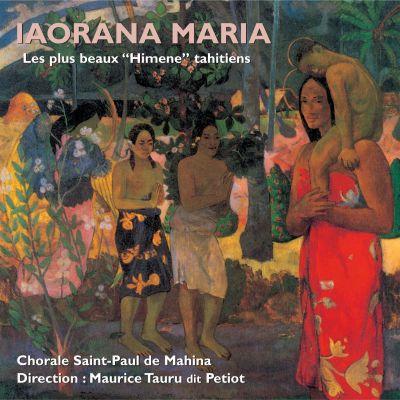 Iaorana Maria - Les plus beaux « Himene » Tahitiens