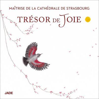 Trésor de Joie - Maîtrise de la Cathédrale de Strasbourg