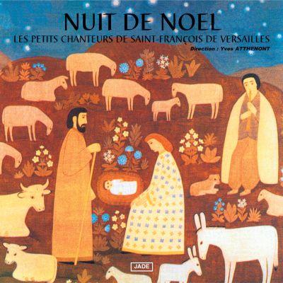 Les Petits Chanteurs de Saint-François de Versailles - Nuit de Noël - Direction : Yves Atthenont