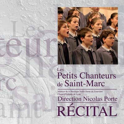 Les Petits Chanteurs de Saint-Marc - Maîtrise de la Basilique de Notre-Dame de Fourvière - RÉCITAL