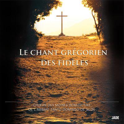 Le Chant grégorien des fidèles - Chœur des moines bénédictins de l'Abbaye Santo Domingo de Silos