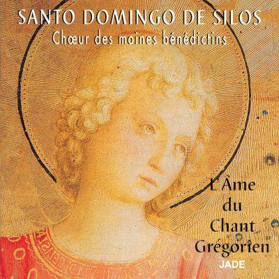 L'Âme du Chant Grégorien - Chœur des moines bénédictins de l'Abbaye Santo Domingo de Silos