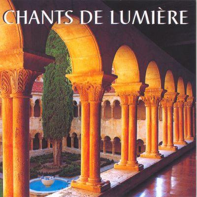 Chants de Lumière - Hymnes, fêtes et saisons