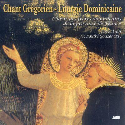 Chant Grégorien - Liturgie dominicaine - Chœur des Frères dominicains de la Province de France