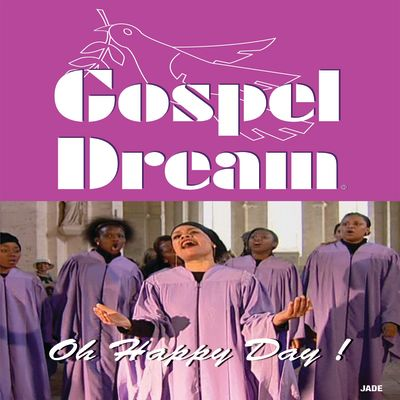 Gospel Dream DVD - Oh Happy Day !