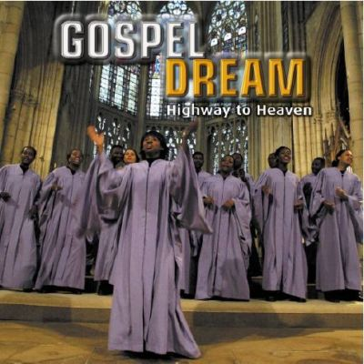 Highway to Heaven - Gospel Dream