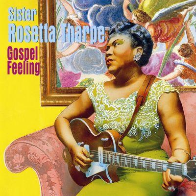 Sister Rosetta Tharpe - Gospel Feeling