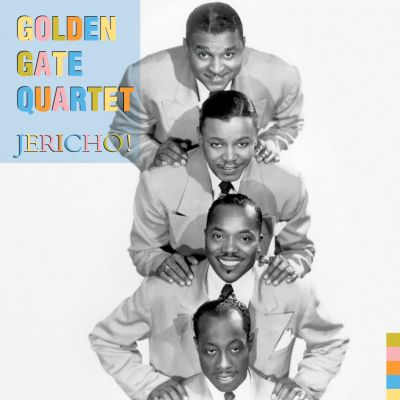 Golden Gate Quartet – Jericho!