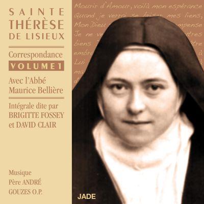Brigitte Fossey & David Clair - Sainte Thérèse de Lisieux : Correspondance Volume 1 (avec l'Abbé Maurice Bellière)