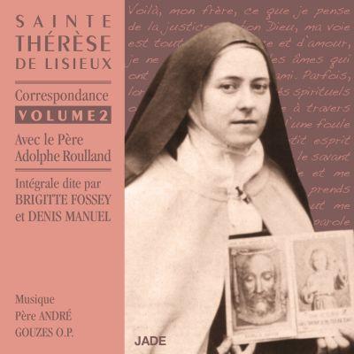 Brigitte Fossey & Denis Manuel - Sainte Thérèse de Lisieux : Correspondance Volume 2 (avec le Père Adolphe Roulland)