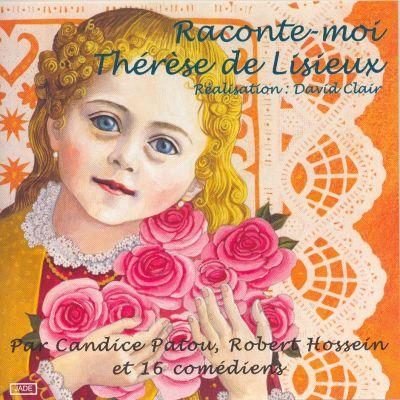 Raconte-moi Thérèse de Lisieux - Réalisation : David Clair