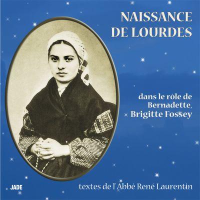 Naissance de Lourdes - Texte : Abbé René Laurentin