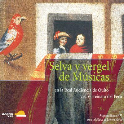 Selva y Vergel de Músicas - Capilla Virreinal de Lima