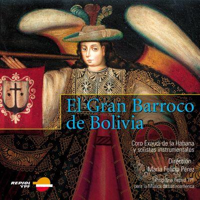 El Gran Barroco de Bolivia - Chœur Exaudi de Cuba - Direction : María Felicia Pérez