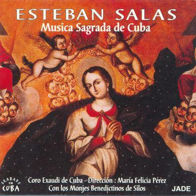 Esteban Salas - Musica Sagrada de Cuba - Chœur Exaudi de Cuba