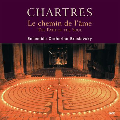 Chartres - Le chemin de l'âme - Ensemble Catherine Braslavsky