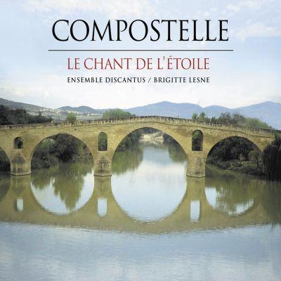 Compostelle - Le Chant de l'Étoile - Ensemble Discantus - Direction : Brigitte Lesne