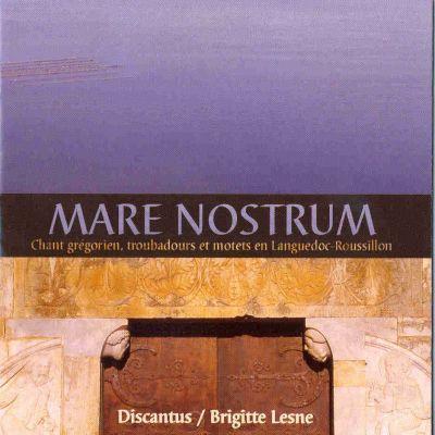 Mare Nostrum - Chant Grégorien, troubadours et motets en Languedoc-Roussillon