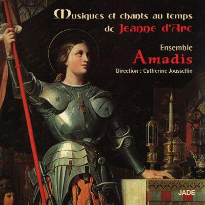 Musiques et Chants au temps de Jeanne d'Arc - Ensemble Amadis