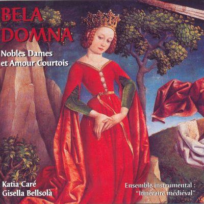 Bela Domna - Nobles Dames et Amour Courtois