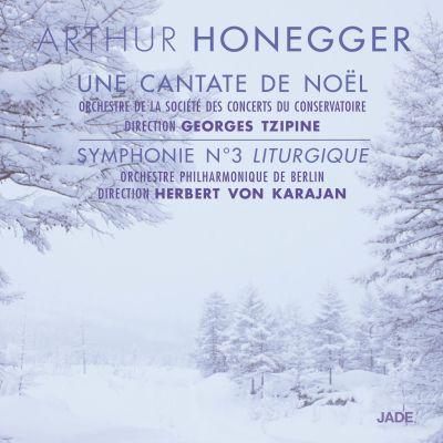 """Arthur Honegger - Une Cantate de Noël / Symphonie n°3 """"Liturgique"""""""