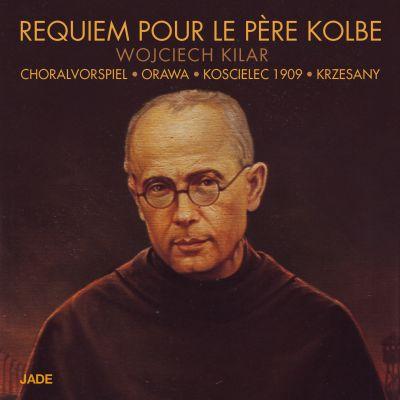 Wojciech Kilar - Requiem pour le Père Kolbe
