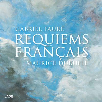 Requiems Français (Gabriel Fauré - Maurice Duruflé)
