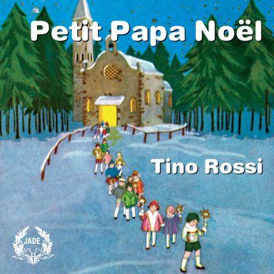 Petit Papa Noël - Chanté par Tino Rossi