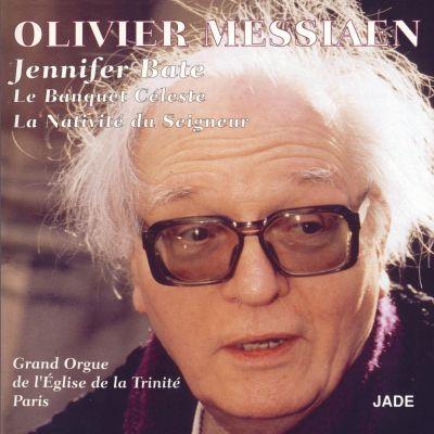 Olivier Messiaen - Le Banquet Céleste / La Nativité du Seigneur