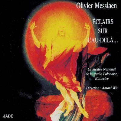 Messiaen - Éclairs sur l'Au-Delà - Orchestre National de la Radio Polonaise, Katowice