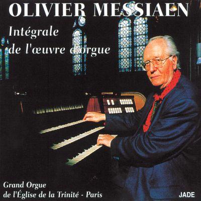 Messiaen – Intégrale de l'œuvre d'orgue