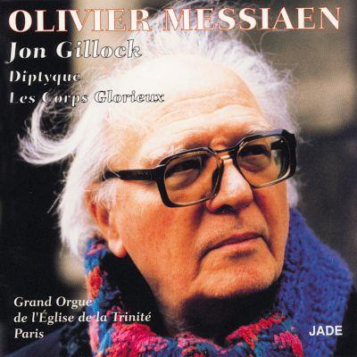 Messiaen – Diptyque, Les Corps Glorieux - Jon Gillock