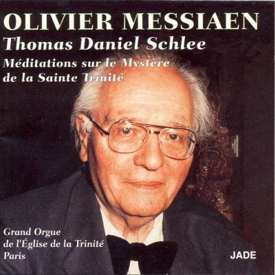 Messiaen - Méditations sur le Mystère de la Sainte Trinité - Thomas Daniel Schlee